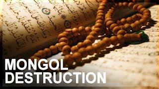 Science in Islam, Part 5: Mongol destruction