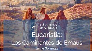 Eucaristía: Caminantes de Emaús