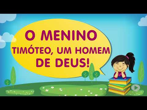 O menino Timóteo, um homem de Deus! | Cantinho da Criança com a Tia Érika