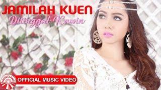 Jamilah Kuen - Ditinggal Kawin [Official Music Video HD]