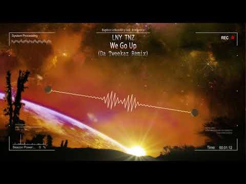 LNY TNZ - We Go Up (Da Tweekaz Remix) [HQ Edit]