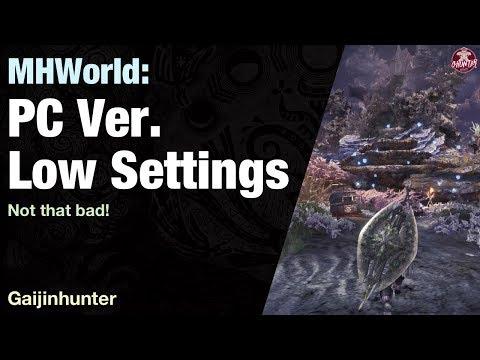 MHWorld: PC ver LOW Settings