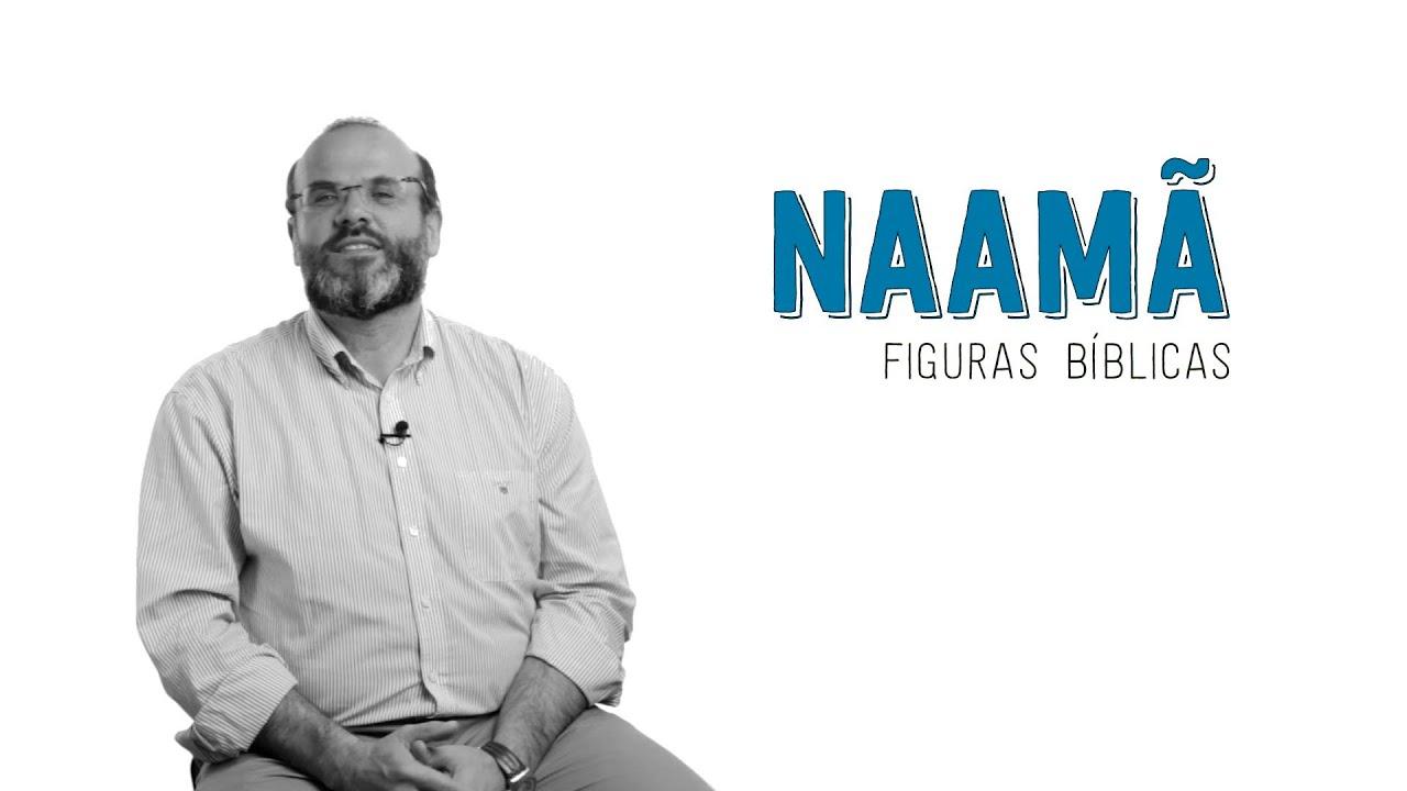 Naamã - Especial Figuras Bíblicas