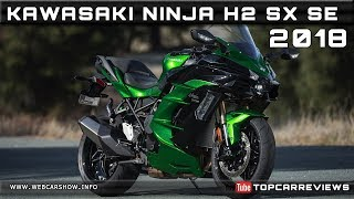 9. 2018 KAWASAKI NINJA H2 SX SE Review Rendered Price Specs Release Date