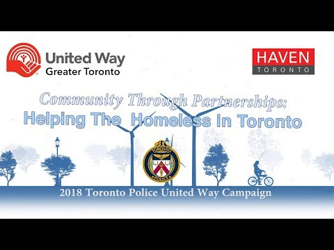Community Through Partnerships: Helping the Homeless | @TorontoPolice United Way 2018 Campaign