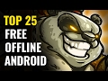 Top 25 FREE OFFLINE Android Games    No internet required