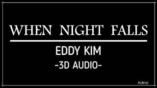 WHEN NIGHT FALLS - EDDY KIM (3D Audio) [While You Were Sleeping OST]