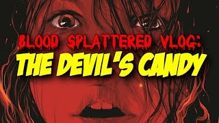 Nonton The Devil's Candy (2017) - Blood Splattered Vlog (Horror Movie Review) Film Subtitle Indonesia Streaming Movie Download