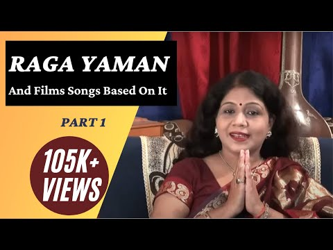 Hindustani Classical Music Raag Yaman (and film songs based on it) – Lesson 1