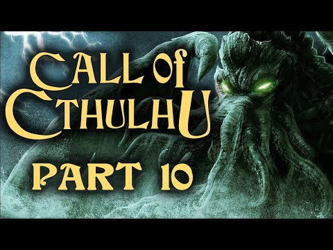 Two Best Friends Play Call Of Cthulhu (Part 10)