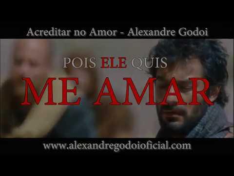 Acreditar no Amor - Alexandre Godoi