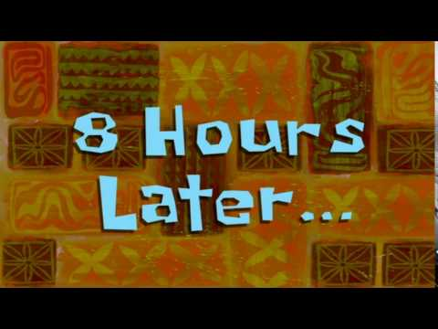 8 Hours Later... | SpongeBob Time Card #62