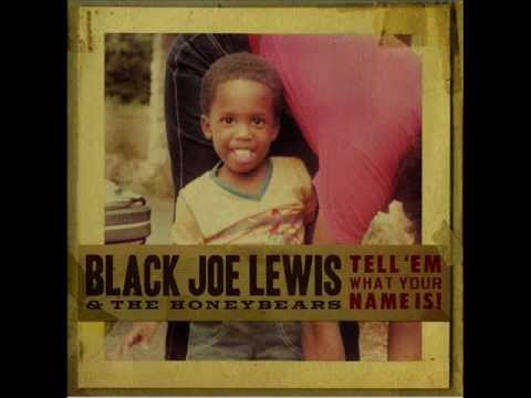 big booty woman - Black Joe Lewis & The Honeybears: Tell 'Em What Your Name Is Crítica del disco