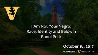 I Am Not Your Negro  Race  Identity And Baldwin Raoul Peck