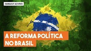 """Hangout do Imil – """"A reforma política"""""""