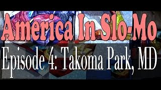 Takoma Park (MD) United States  city photos gallery : America In Slo-Mo | Episode 4: Takoma Park, MD