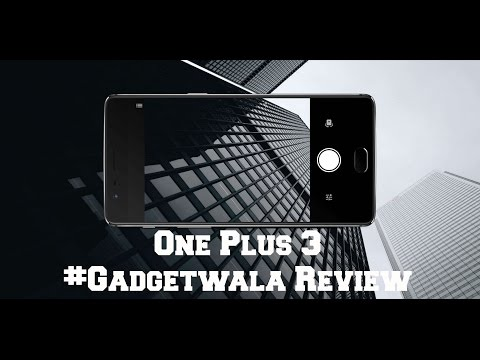 One Plus 3 | #Gadgetwala Review
