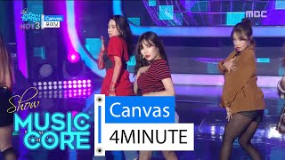 [HOT] 4MINUTE - Canvas, 포미닛 - Canvas Show Music core 20160213, clip giai tri, giai tri tong hop