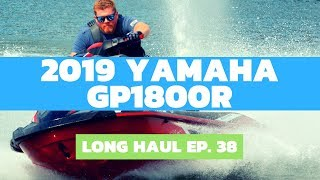 2. 2019 Yamaha GP1800R WaveRunner Review – Long Haul, Ep. 38