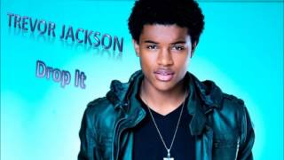 Trevor Jackson - Drop It ★ HOT RnB 2013 ★