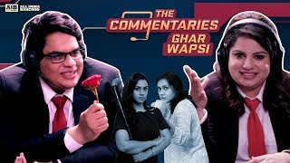 AIB : The Commentaries - Ghar Wapsi
