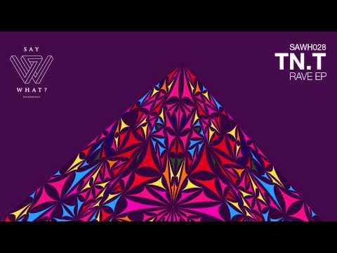 TN.T - Rave (Original Mix) [Say What? Recordings]