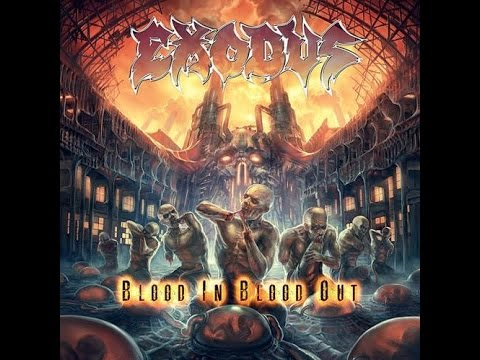 Exodus - Blood In Blood Out [Full Album/Álbum Completo]