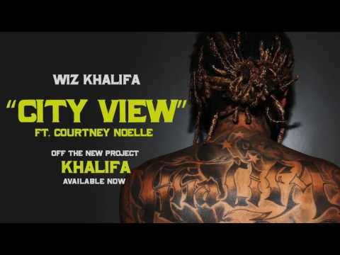Wiz Khalifa   City View ft  Courtney Noelle Official Audio