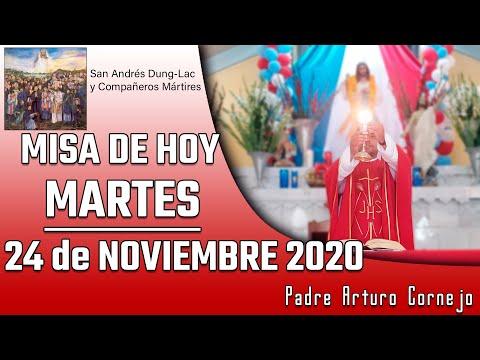 MISA DE HOY martes 24 de noviembre 2020 - Padre Arturo Cornejo