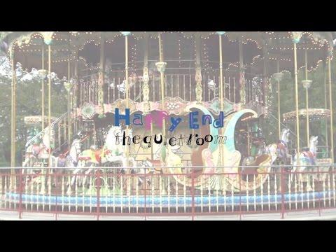 , title : 'Happy End [MV] / the quiet room'