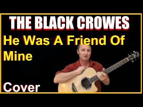 He Was A Friend Of Mine (Bob Dylan) Acoustic Guitar Cover – The Black Crowes Chords & Lyrics Sheet