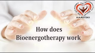How Does Bioenergotherapy Work. Aliaksandr Haretski.