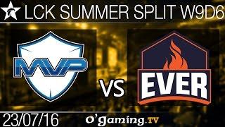 MVP vs ESC Ever - LCK Summer Split 2016 - W9D6