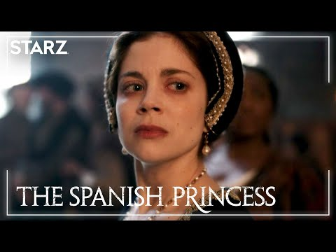 Series Finale Preview | The Spanish Princess Part 2 | STARZ
