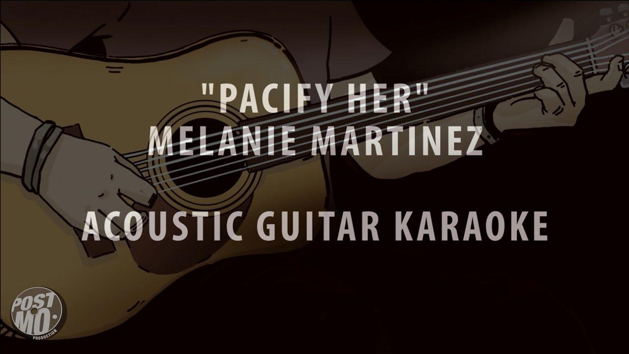 PACIFY HER – MELANIE MARTINEZ (ACOUSTIC GUITAR KARAOKE / COVER / INSTRUMENTAL + LYRICS & CHORDS)