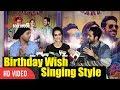 Wishing Birthday In Singing Style   Ayushmann Khurrana   Raj Kumar Yadav   Kriti Sanon