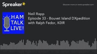 Source: https://www.spreaker.com/user/hamtalklive/episode-33-bouvet-island-dxpedition-with This week on Ham Talk Live! the leader of the upcoming Bouvet ...