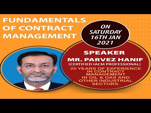 Fundamentals of Contract Management By Mr. Parvez Hanif, Senior Contracts Engineer