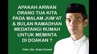 Download Video Apakah Arwah Pada Malam Jum'at & Bln Ramadhan Mendatangi Rumah Untuk Meminta Do'a Ust. Abdul Somad MP3 3GP MP4