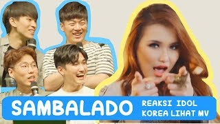 Video REAKSI IDOL KOREA LIHAT MV SAMBALADO - AYU TING TING MP3, 3GP, MP4, WEBM, AVI, FLV Januari 2018
