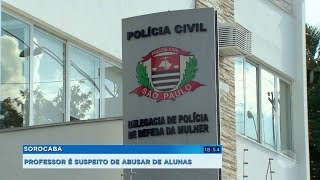 Professor de Sorocaba é suspeito de abusar de alunas