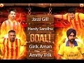 Download Lagu Goal - Jassi Gill | Hardy Sandhu | Girik Aman | Ammy Virk Mp3 Free