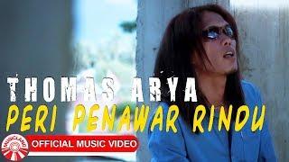 Thomas Arya - Peri Penawar Rindu [Official Music Video HD]