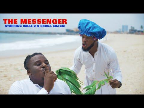Broda Shaggi and Isbae U in The Messenger