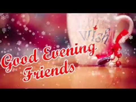 Good quotes - Good Evening Wishes..Whatsaap Video..Message..Quotes..Status...