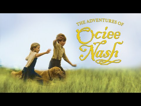 Adventures of Ociee Nash (2003) | Full Movie | Keith Carradine | Mare Winningham | Skyler Day