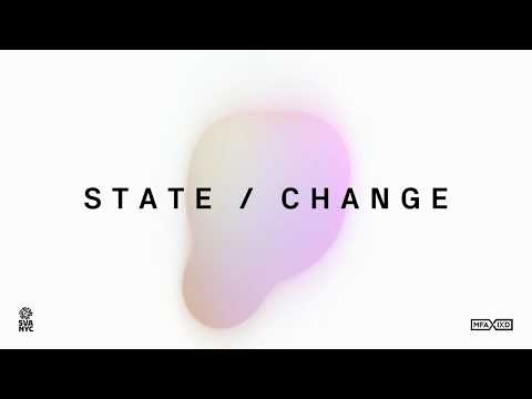 STATE / CHANGE: The 2018 MFA Interaction Design Thesis Festival