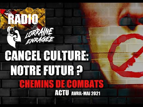 Actu et Débats: Chemins de Combats - Cancel culture: notre futur?