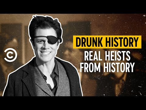 History's Wildest Heists - Drunk History