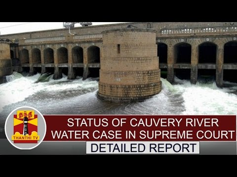 Status-of-Cauvery-river-water-case-in-Supreme-Court-Detailed-Report-Thanthi-TV